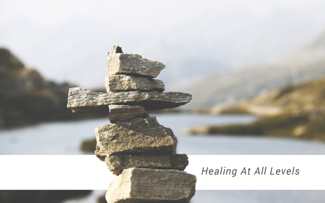 Healing At All Levels: Finding Your Authentic Self (Part 2)