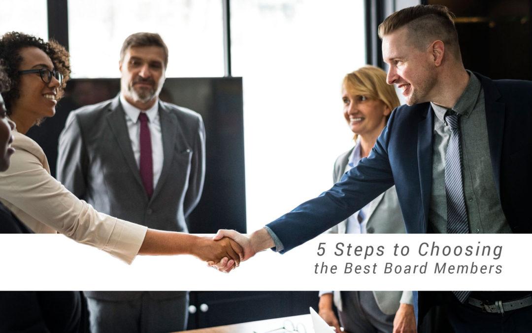 5 Steps to Choosing the Best Board Members